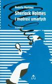 Martinez Rodolfo - Sherlock Holmes i mądrość umarłych