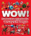 WOW! Ilustrowana encyklopedia wszystkiego