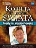 Wojciechowska Martyna - Kobieta na krańcu świata