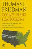 Friedman Thomas L. - Gorący płaski i zatłoczony Dlaczego potrzebna jest nam zielona rewolucja i jak może ona odmienić Amerykę