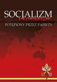 Socjalizm i Komunizm potępione przez papieży