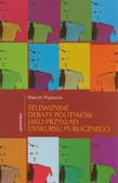 Poprawa Marcin - Telewizyjne debaty polityków jako przykład dyskursu publicznego