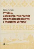 Kurzępa Elżbieta - Sytuacja administracyjnoprawna mniejszości narodowych i etnicznych w Polsce