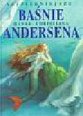 Andersen Hans Christian - Najpiękniejsze baśnie Hansa Christiana Andersena