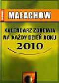 Małachow Giennadij P. - Kalendarz zdrowia na każdy dzień roku 2010