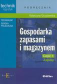 Grzybowska Katarzyna - Gospodarka zapasami i magazynem. Część 1. Zapasy. Podrecznik dla technikum i szkoły policealnej