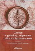 red. Kużelewska Elżbieta, red. Bartnicki Adam R. - Zachód w globalnej i regionalnej polityce międzynarodowej