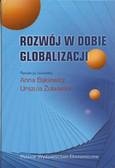 red. Bąkiewicz Anna, red. Żuławska Urszula - Rozwój w dobie globalizacji