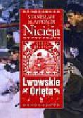 Nicieja Stanisław Sławomir - Lwowskie Orlęta. Czyn i legenda