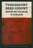 Tymczasowy Rząd Ludowy Republiki Polskiej w Lublinie