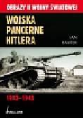 Baxter Ian - Wojska pancerne Hitlera 1933-1945