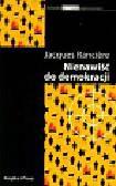 Ranciere Jacques - Nienawiść do demokracji