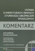 Antonów Kamil, Bartnicki Marcin, Suchacki Bartosz - Ustawa o emeryturach i rentach z Funduszu Ubezpieczeń Społecznych Komentarz