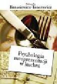 Banasiewicz-Tenerowicz Aleksandra - Psychologia autoprezentacji w kuchni