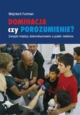 Furman Wojciech - Dominacja czy porozumienie? Związki między dziennikarstwem a public relations