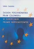 Justyńska Izabela - Zasada poszanowania praw człowieka w europejskim prawie wspólnotowym