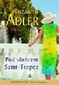 Adler Elizabeth - Pod słońcem Saint Tropez