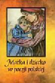 Hojnowski Jan - Matka i dziecko w poezji polskiej