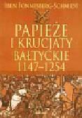 Fonnesberg-Schmidt Iben - Papieże i krucjaty bałtyckie 1147-1254
