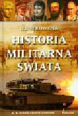 Evans A.A., Gibbons David - Ilustrowana historia militarna świata