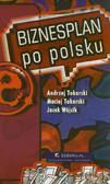 Tokarski Andrzej, Tokarski Maciej, Wójcik Jacek - Biznesplan po polsku (egzemplarz uszkodzony)