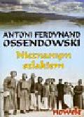 Ossendowski Antoni Ferdynand - Nieznanym szlakiem. nowele
