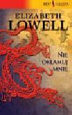 Lowell Elizabeth - Nie okłamuj mnie