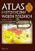 Gędek Marek - Atlas historyczny wojen polskich