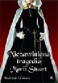 Graham Roderick - Niezawiniona tragedia Marii Stuart