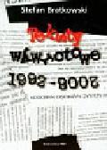 Bratkowski Stefan - Teksty wywrotwoe 1992-2008