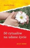 Grun Anselm - 50 rytuałów na udane życie