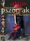 Pszoniak Wojciech, Komar Michał - Aktor
