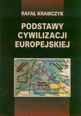 Krawczyk Rafał - Podstawy cywilizacji europejskiej