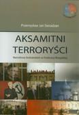 Sieradzan Przemysław Jan - Aksamitni terrorysci. Narodowy bolszewizm w Federacji Rosyjskiej