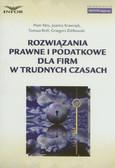 Kłos Piotr, Krawczyk Joanna, Król Tomasz, Ziółkowski Grzegorz - Rozwiązania prawne i podatkowe dla firm w trudnych czasach