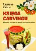 Królik Rajmund - Księga carvingu. Dekorowanie potraw oraz stołu owocami i warzywami krok po kroku