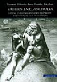 Klibansky Raymond, Panofsky Erwin, Saxl Fritz - Saturn i melancholia. Studia z historii, filozofii, przyrody, medycyny, religii oraz sztuki