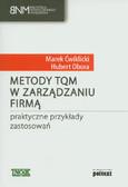 Ćwiklicki Marek, Obora Hubert - Metody TQM w zarządzaniu firmą. Praktyczne przykłady zastosowań
