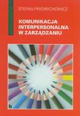 Frydrychowicz Stefan - Komunikacja interpersonalna w zarządzaniu