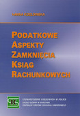 Kozłowska Hanna - Podatkowe aspekty zamknięcia ksiąg rachunkowych