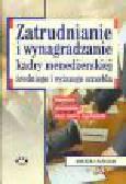 Patulski A. - Zatrudnianie i wynagradzanie kadry menedżerskiej średniego i wyższego szczebla. Komentarz, orzecznictwo, wzory umów i regulaminów