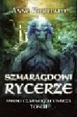 Robillard Anne - Szmaragdowi Rycerze Smoki Czarnego Cesarza tom 2