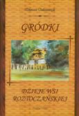 Tokarczyk Roman - Gródki. Dzieje wsi roztoczańskiej