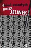 Jelinek Elfriede - Dzieci umarłych