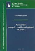 Banach Czesław - Nauczyciel naszych oczekiwań i potrzeb od A do Ż