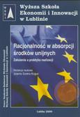 red. Szołno-Koguc Jolanta - Racjonalność w absorpcji środków unijnych. Założenia a praktyka realizacji