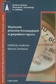 red. Stefański Marian - Wspieranie procesów innowacyjnych w gospodarce regionu