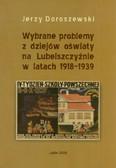 Doroszewski Jerzy - Wybrane Problemy z dziejów oświaty na Lubelszczyźnie w latach 1918 - 1939