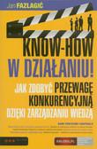 Fazlagić Jan - KNOW-HOW w działaniu! Jak zdobyć przewagę konkurencyjną dzięki zarządzaniu wiedzą