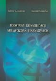 Stankiewicz Janina, Damiecka Joanna - Podstawy konsolidacji sprawozdań finansowych